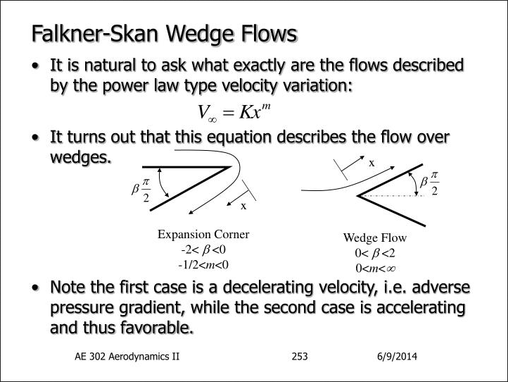 falkner skan In physics and fluid mechanics, a blasius boundary layer (named after paul richard heinrich blasius) describes the steady two-dimensional laminar boundary layer that forms on a semi-infinite plate which is held parallel to a constant unidirectional flow falkner and skan later generalized blasius' solution to wedge flow, ie flows in which the plate is.